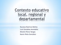 Contexto educativo local, regional y departamental
