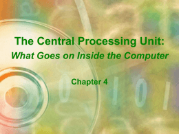 The Central Processing Unit: What Goes on Inside the …