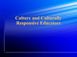 Culture and Culturally Responsive Educators