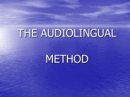 THE AUDIOLINGUAL METHOD