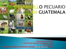 DESARROLLO PECUARIO EN GUATEMALA