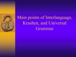 Main points of Interlanguage, Krashen, and Universal …