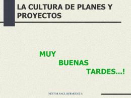 CULTURA DE PLANES Y PROYECTOS DE DESARROLLO