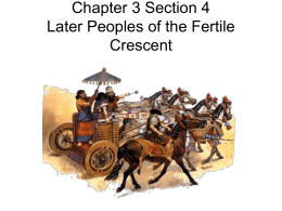 Chapter 4 Section 4 Later Peoples of the Fertile Crescent