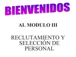 BIENVENIDOS AL MODULO III RECLUTAMIENTO Y …