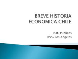 BREVE HISTORIA ECONOMICA CHILE