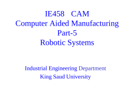 IE458 CAM Computer Aided Manufacturing Introduction