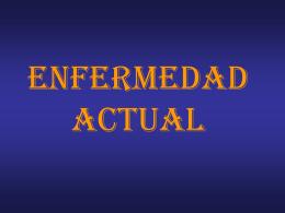 ENFERMEDAD ACTUAL