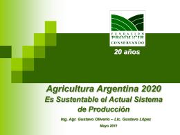 Agricultura Argentina 2020: Es Sustentable el Actual