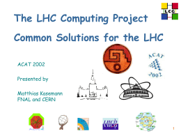 The LCG Project common solutions for the LHC