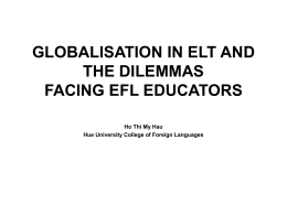 GLOBALISATION IN ELT AND THE DILEMMAS FACING EFL …