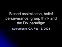 Biased assimilation, belief perseverance, group think and