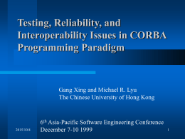 Testing, Reliability, and Interoperability Issues in CORBA