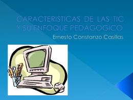 CARACTERISTICAS Y LAS TIC Y ENFOQUE PEDAGOGICO