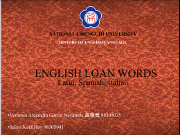 ENGLISH LOAN WORDS LATIN, SPANISH, ITALIAN