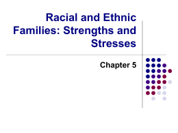 Racial and Ethnic Families: Strengths and Stresses