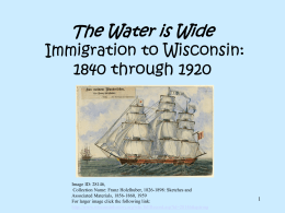 The Water is Wide Journeys to Wisconsin: 1840's through