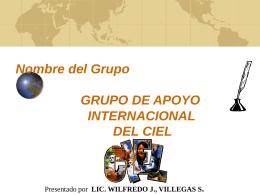 Nombre del Grupo GRUPO DE APOYO INTERNACIONAL …