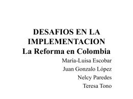 DESFIOS EN LA IMPLEMENTACION La Reforma enColombia