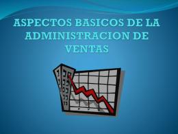 ASPECTOS BASICOS DE LA ADMINISTRACION DE VENTAS