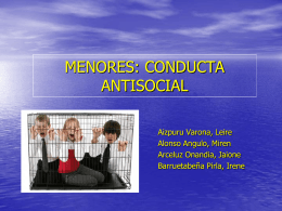 MENORES: CONDUCTA ANTISOCIAL