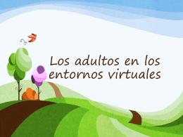 Los adultos en los entornos virtuales