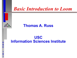 Basic Introduction to Loom - Information Sciences Institute