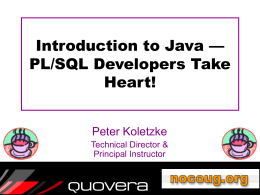 Introduction to Java - PL/SQL Developers Take Heart!