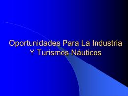 Oportunidades Para La Industria Y Turismo Nauticos