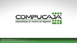 Diapositiva 1 - COMPUCAJA - Control de Negocios, con