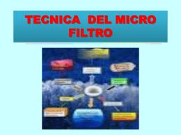 TECNICA DEL MACRO FILTRO Y DEL MICRO FILTRO