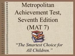Metropolitan Achievement Test, Seventh Edition (MAT 7)