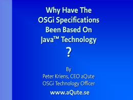 Why Has The OSGi Specification Been Based On Java …