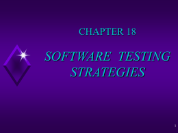 CHAPTER 17 SOFTWARE TESTING STRATEGIES