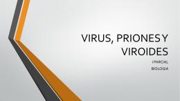 VIRUS, PRIONES Y VIROIDES