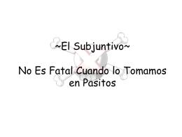 El Subjuntivo No Es Fatal Cuando lo Tomamos en Pasitos