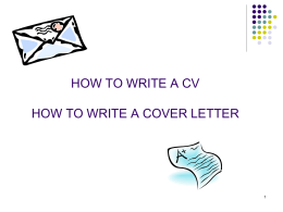 HOW TO WRITE A CV HOW TO WRITE A COVER LETTER