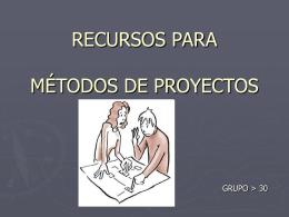 RECURSOS PARA METODOS DE PROYECTOS