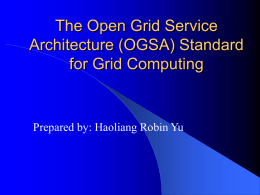 Focus Group Presentation: The OGSA Standard for Grid …