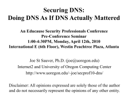 Educause Security Professionals DNS/DNSSEC Tutorial