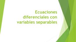 Ecuaciones diferenciales con variables separables