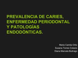 PREVALENCIA DE CARIES, ENFERMEDAD PERIODONTAL Y …