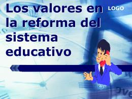 Los valores en la reforma del sistema educativo