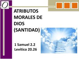 ATRIBUTOS MORALES DE DIOS (SANTIDAD)