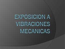 EXPOSICION A VIBRACIONES MECANICAS