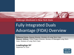 Fully Integrated Duals Advantage (FIDA