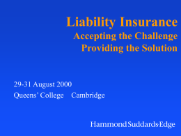 Liability Insurance Accepting the Challenge Providing the