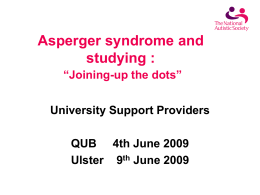 Aspergers Training Presentation @ QUB & UU June 09