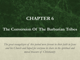 CHAPTER 6 The Conversion Of The Barbarian Tribes The …
