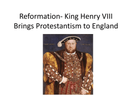 Reformation- King Henry VIII Brings Protestantism to …